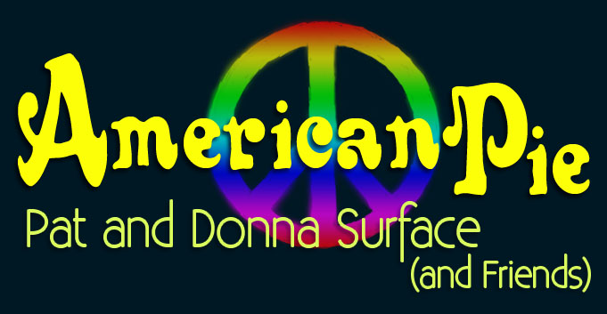 American Pie - Pat and Donna Surface | Donna Surface